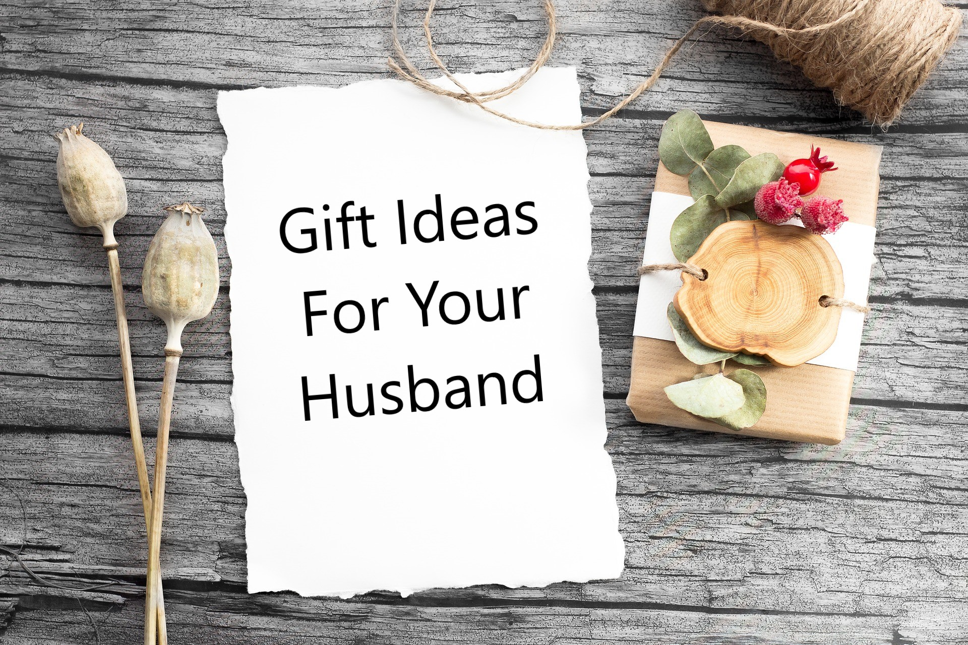 Husband To Be Gift: Great Gift Ideas For Your Husband!